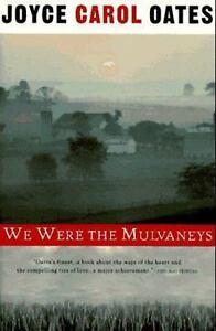 WE WERE  THE MULVANEYS - by Joyce Carol Oates (1997, Paperback)