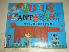 Julius Anteater, Misunderstood by Lynn Rowe Reed (2005, Hardcover, Revised)