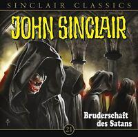 JOHN SINCLAIR CLASSICS-FOLGE 21 - BRUDERSCHAFT DES SATANS  CD NEW