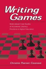 Writing Games : Multicultural Case Studies of Academic Literacy Practices in...