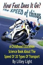 How Fast Does It Go? : A Childhood Education Science Book about the Speed of...