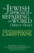 A Brief Introduction for Christians: The Jewish Approach to Repairing the...