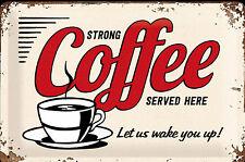 Nostalgic Art Blechschild 30 x 20 Strong Coffee Let wake you up Starker Kaffee #