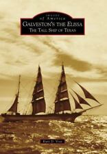 Galveston's the Elissa: The Tall Ship of Texas (Images of America)
