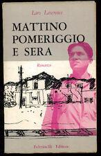 LAWRENCE LARS MATTINO POMERIGGIO E SERA FELTRINELLI 1955 I° EDIZ.