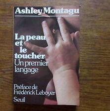 Massage LA PEAU ET LE TOUCHER Un premier langage