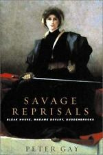 Savage Reprisals: Bleak House, Madame Bovary, Buddenbrooks, Gay, Peter, Very Goo