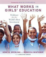 What Works in Girls' Education : Evidence for the World's Best Investment by...