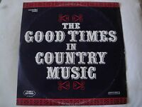 THE GOOD TIMES IN COUNTRY MUSIC VINYL 2X LP COLUMBIA SPECIAL PRODUCTS STEREO VG+