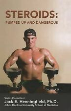 Steroids: Pumped Up and Dangerous (Illicit and Misused Drugs) by Walker, Ida
