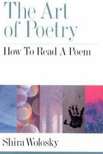 The Art of Poetry: How to Read a Poem by Wolosky, Shira