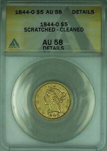 1844-O Liberty Half Eagle $5 Gold Coin ANACS AU-58 Details Scratched Cleaned