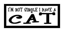I'm Not Single I Have A Cat Unique Fun Cat Magnet for Fridge or Car Great Gift!