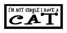 I'm Not Single I Have A Cat Unique Fun Cat Magnet for Fridge or Car...New!!