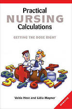 NEW Practical Nursing Calculations: Getting the Dose Right by Valda Hext