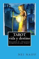 Estudios Completos Del Tarot: Tarot, Vida y Destino by Nei Naiff (2016,...