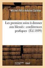 Les Premiers Soins a Donner Aux Blesses : Conferences Pratiques by...