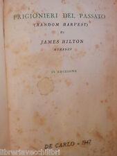 PRIGIONIERI DEL PASSATO James Hilton De Carlo 1947 libro romanzo narrativa di