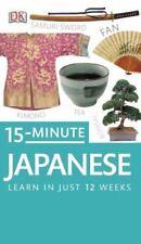 15-Minute Japanese by Dorling Kindersley Publishing Staff (2013, Mixed Media)