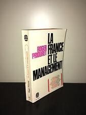 Roger Priouret LA FRANCE ET LE MANAGEMENT 1969 Le livre de poche LDP 2701 -BC16B