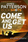 Come and Get Us: BookShots by James Patterson (Paperback, 2016)