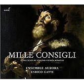 Mille Consigli: 17th Century Italian Violin Sonatas (2013)