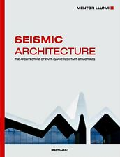 Seismic architecture: The architecture of earthquake resistant structures
