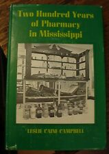 Two Hundred Years of PHARMACY IN MISSISSIPPI Campbell FREE US SHIPPING History