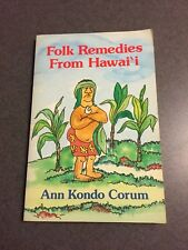 Folk Remedies From Hawaii by Ann Kondo Corum 1985 Paperback