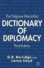 The Palgrave Macmillan Dictionary Of Diplomacy: By G.R. Berridge, Alan James,...