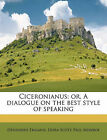 Ciceronianus; or, A dialogue on the best style of speaking by Desiderius Erasmus