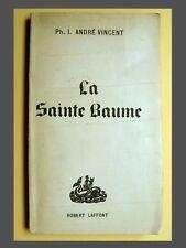 Ph. I. André-Vincent LA SAINTE BAUME 1950 R. Laffont