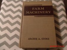 FARM MACHINERY (WILEY FARM SERIES 3RD EDITION JULY 1947) BY ARCHIE A. STONE