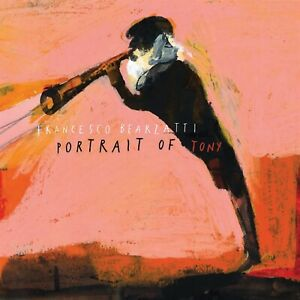 FRANCESCO BEARZATTI - PORTRAIT OF TONY - CD NUOVO  SIGILLATO 2021  JAZZ