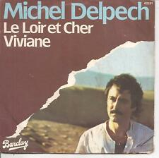 """45 TOURS / 7"""" SINGLE--MICHEL DELPECH--LE LOIR ET CHER / VIVIANE--1977"""
