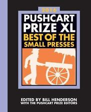 The Pushcart Prize XL: Best of the Small Presses 2016 Edition (2016 Edition)  (T