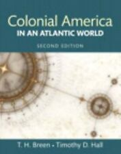 Colonial America in an Atlantic World (2nd Edition), Breen, T. H., Hall, Timothy