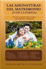 Las Asignaturas Del Matrimonio (o de la Pareja) : Un Nuevo Tratado Sobre el...