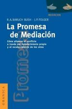 La Promesa de La Mediacion: Como Afrontar El Conflicto Mediante La Revalorizacio