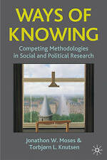 Ways of Knowing: Competing Methodologies in Social and Political Research: Compe