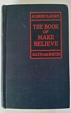 The Book of Make Believe 1932 Allyn and Bacon HC Illustrated Academy Classics