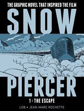 Snowpiercer Vol. 1 - the Escape by Jean-Marc Rochette and Jacques Lob (2014,...