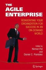 The Agile Enterprise : Reinventing Your Organization for Success in an...
