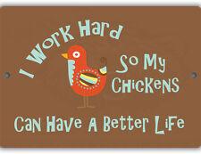 I Work Hard Indoor/Outdoor Aluminum No Rust No Fade Chicken Coop Sign