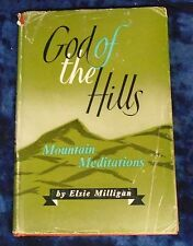 GOD OF THE HILLS (MOUNTAIN MEDITATIONS) by ELSIE MILLIGAN H/B D/W BARBOUR