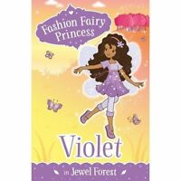 Violet in Jewel Forest (Fashion Fairy Princess), Collins, Poppy, Very Good Book