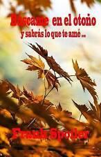 Búscame en el otoño y sabrás lo que te amé... (Spanish Edition) by Frank Spoiler