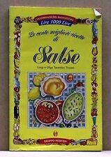 LE CENTO MIGLIORI RICETTE DI SALSE - L. & O. Tarentini Troiani [Libro]