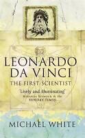 LEONARDO: THE FIRST SCIENTIST., White, Michael., Used; Very Good Book