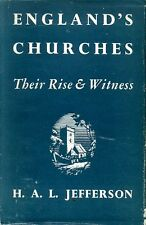 Jefferson, H A L ENGLAND'S CHURCHES THEIR RISE AND WITNESS 1948 Hardback BOOK